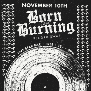 Born for Burning Record Swap
